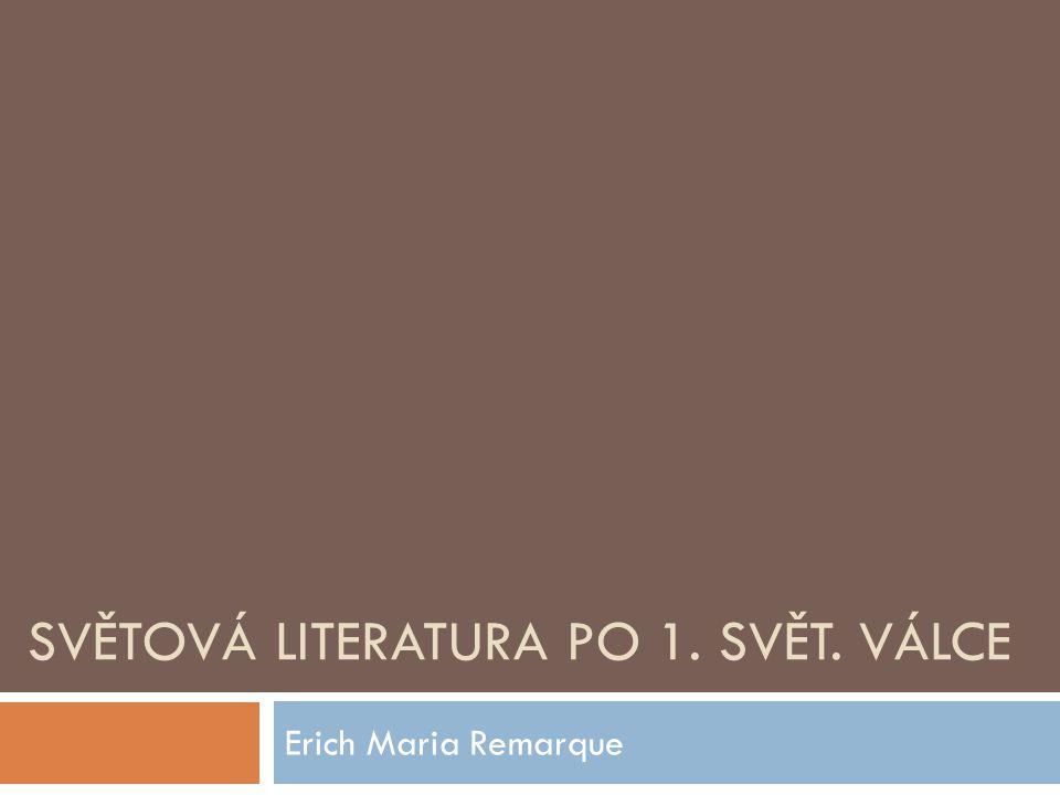 SVĚTOVÁ LITERATURA PO 1. SVĚT. VÁLCE Erich Maria Remarque