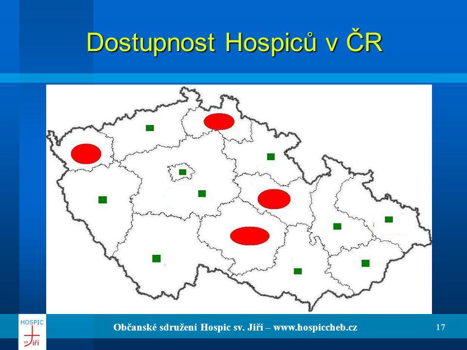 Občanské sdružení Hospic sv. Jiří – www.hospiccheb.cz 17 Dostupnost Hospiců v ČR