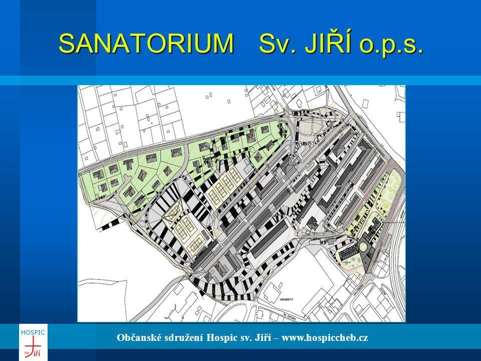 Občanské sdružení Hospic sv. Jiří – www.hospiccheb.cz SANATORIUM Sv. JIŘÍ o.p.s.
