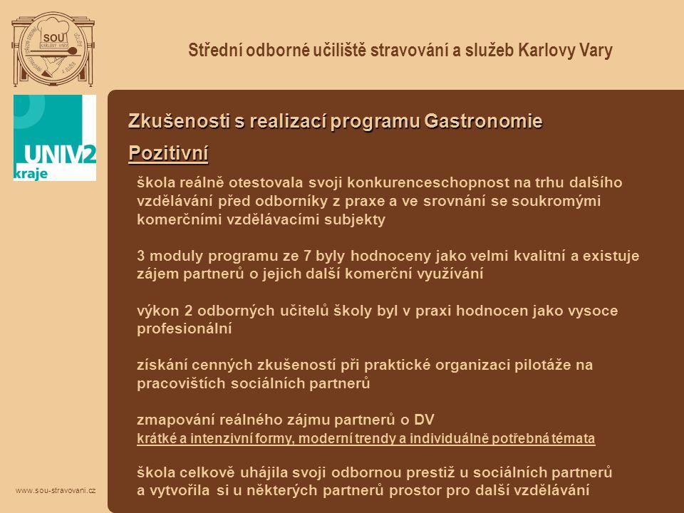 Střední odborné učiliště stravování a služeb Karlovy Vary www.sou-stravovani.cz Zkušenosti s realizací programu Gastronomie Pozitivní škola reálně ote