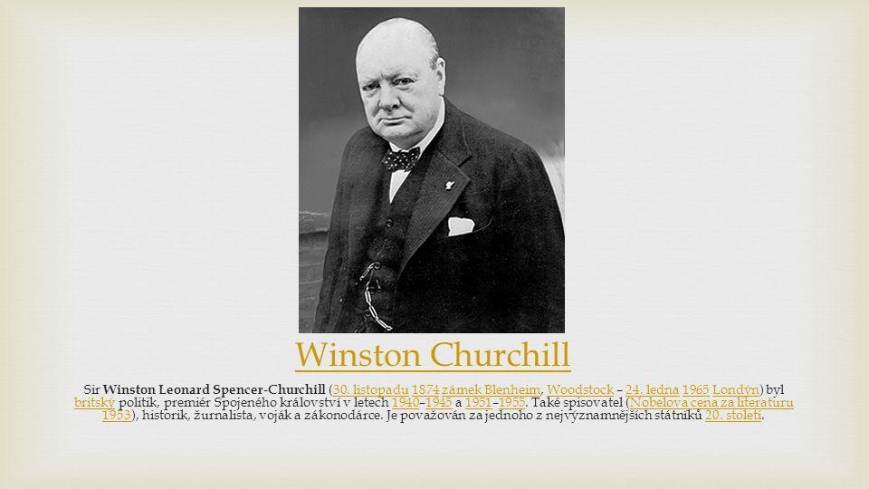 Winston Churchill Sir Winston Leonard Spencer-Churchill (30.
