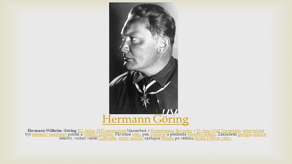 Hermann Göring Hermann Wilhelm Göring (12.