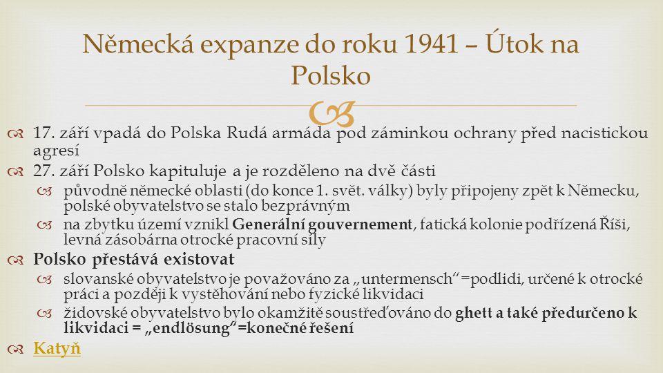   17.září vpadá do Polska Rudá armáda pod záminkou ochrany před nacistickou agresí  27.