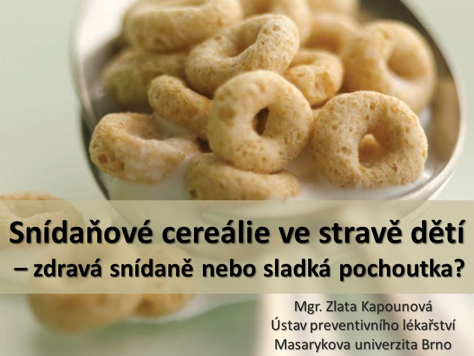 Kritéria pro posuzování kvality obilných snídaní Úřad pro potraviny (Food Standard Agency, UK) Nízký obsah ve 100 g Střední obsah ve 100 g Vysoký obsah ve 100 g Jednoduché sacharidy ≤ 5,0 g≤ 12,5 g> 12,5 g Celkové tuky ≤ 3,0 g> 3,0 to ≤ 20,0 g>20,0 g Nasycené mastné kyseliny ≤ 1,5 g> 1,5 to ≤ 5,0 g> 5,0 g Sůl ≤ 0,30 g> 0,30 to ≤ 1,5 g>1,5 g Sodík ≤ 0,12 g> 0,12 to ≤ 0,6 g>0,6 g