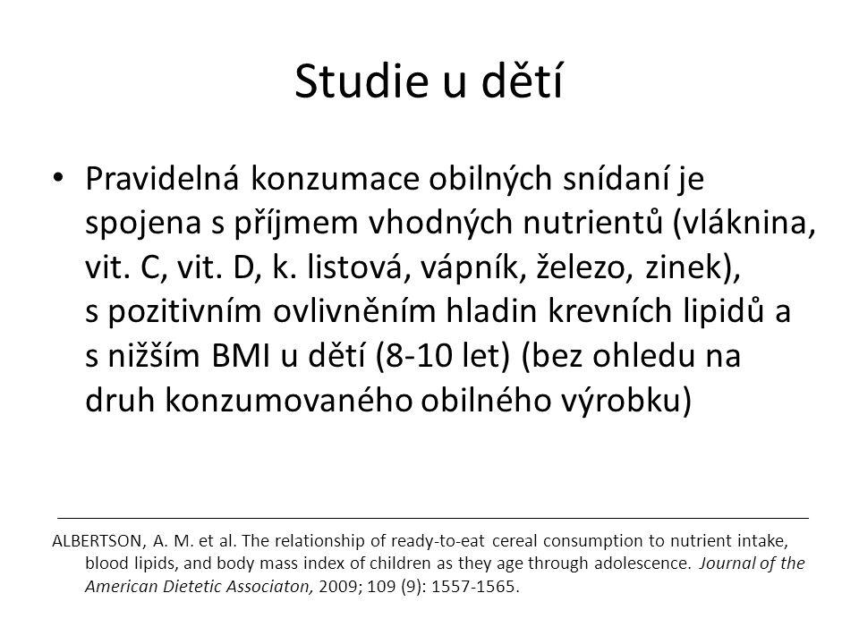 Studie u dětí Pravidelná konzumace obilných snídaní je spojena s příjmem vhodných nutrientů (vláknina, vit. C, vit. D, k. listová, vápník, železo, zin