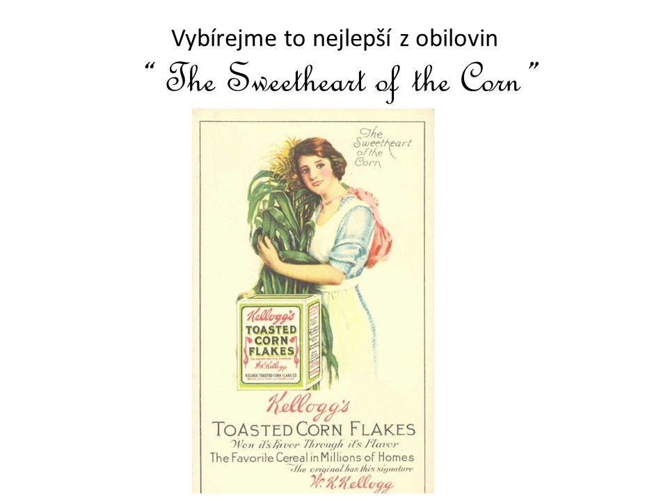 """Vybírejme to nejlepší z obilovin """" The Sweetheart of the Corn """""""