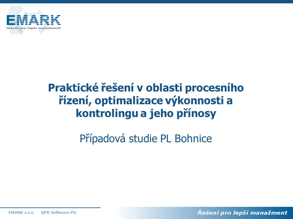 16 QPR Software PlcEMARK s.r.o.Q?Q. Q?Q. Q?Q. Q?Q.