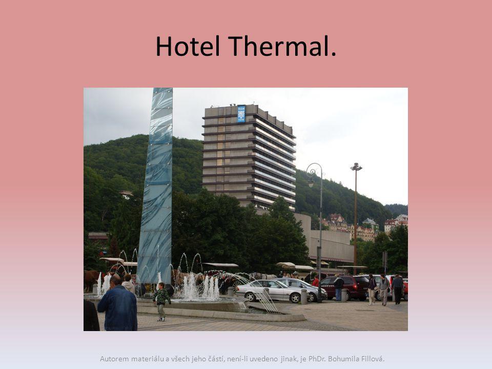 Hotel Thermal. Autorem materiálu a všech jeho částí, není-li uvedeno jinak, je PhDr. Bohumila Fillová.
