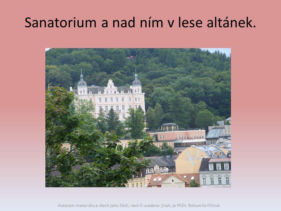 Sanatorium a nad ním v lese altánek. Autorem materiálu a všech jeho částí, není-li uvedeno jinak, je PhDr. Bohumila Fillová.