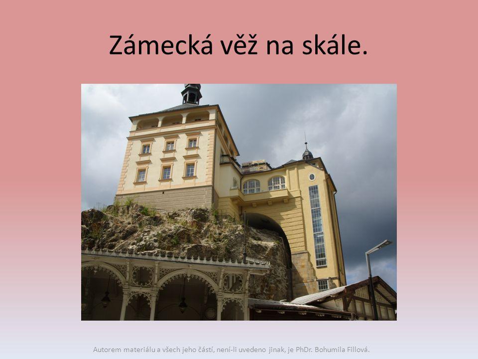 Zámecká věž na skále. Autorem materiálu a všech jeho částí, není-li uvedeno jinak, je PhDr. Bohumila Fillová.