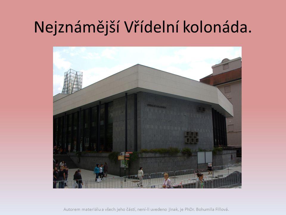 Nejznámější Vřídelní kolonáda. Autorem materiálu a všech jeho částí, není-li uvedeno jinak, je PhDr. Bohumila Fillová.