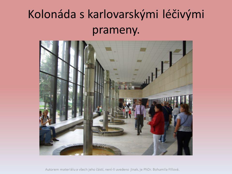 Kolonáda s karlovarskými léčivými prameny. Autorem materiálu a všech jeho částí, není-li uvedeno jinak, je PhDr. Bohumila Fillová.