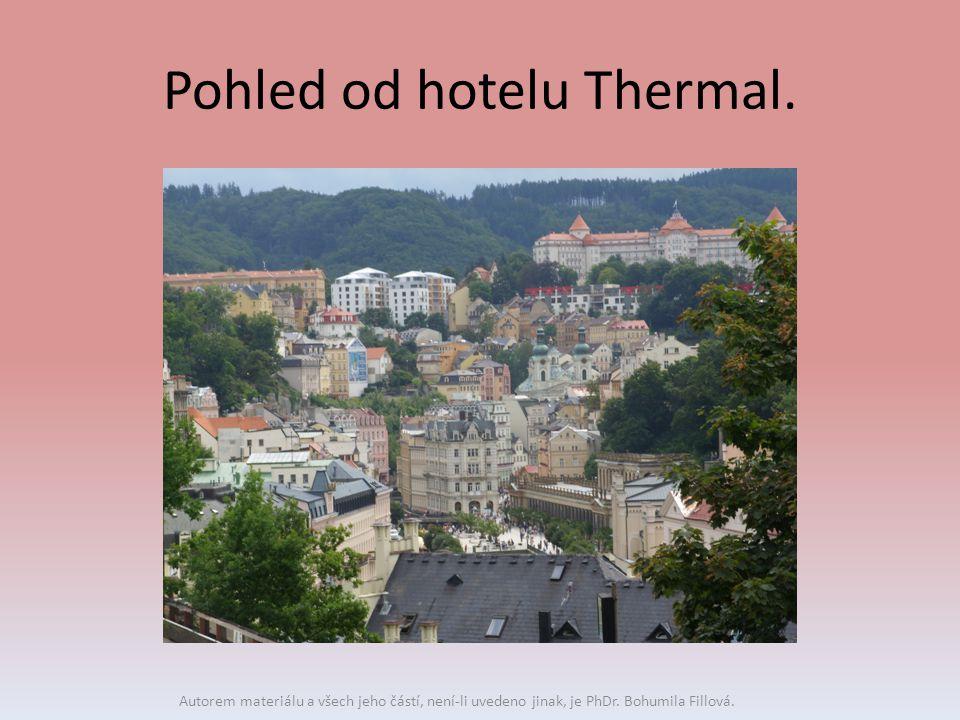 Pohled od hotelu Thermal. Autorem materiálu a všech jeho částí, není-li uvedeno jinak, je PhDr. Bohumila Fillová.