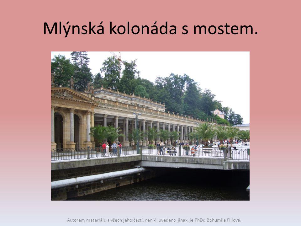 Mlýnská kolonáda s mostem. Autorem materiálu a všech jeho částí, není-li uvedeno jinak, je PhDr. Bohumila Fillová.