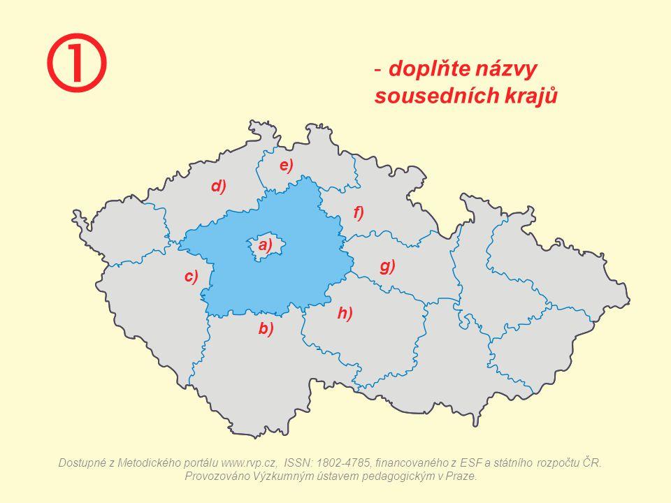  - doplňte názvy sousedních krajů a) b) c) d) e) f) g) h) Dostupné z Metodického portálu www.rvp.cz, ISSN: 1802-4785, financovaného z ESF a státního rozpočtu ČR.