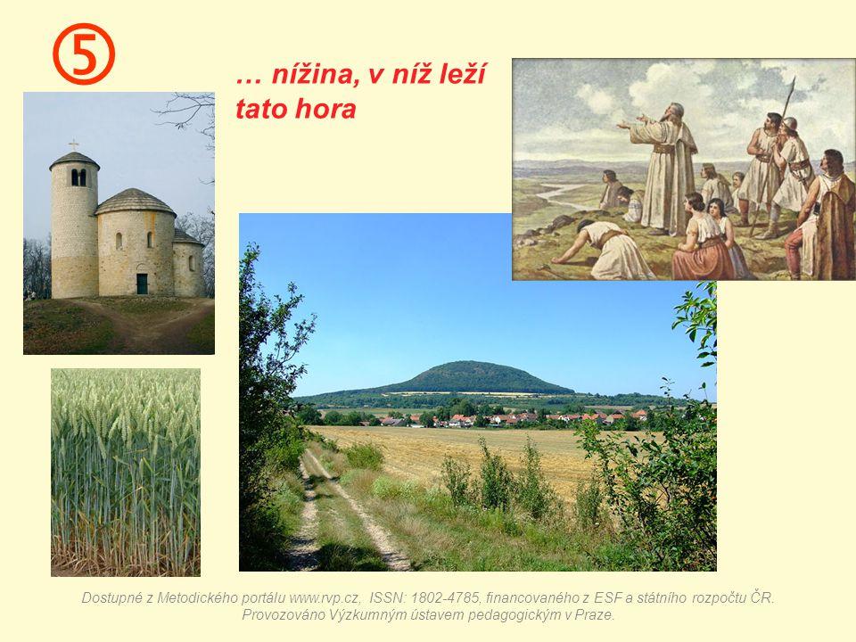  … nížina, v níž leží tato hora Dostupné z Metodického portálu www.rvp.cz, ISSN: 1802-4785, financovaného z ESF a státního rozpočtu ČR.