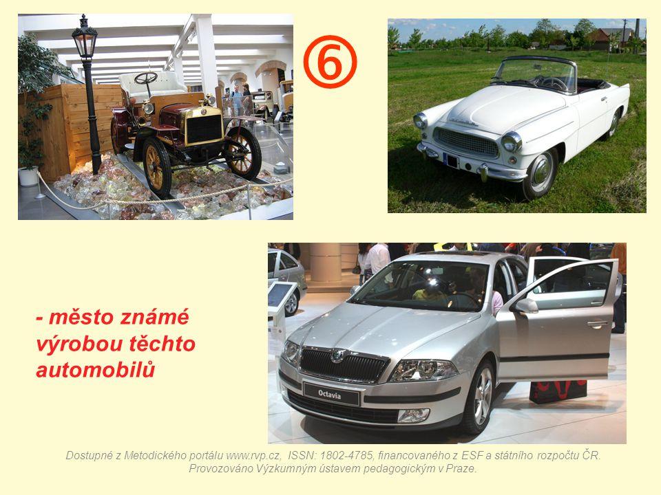  - město známé výrobou těchto automobilů Dostupné z Metodického portálu www.rvp.cz, ISSN: 1802-4785, financovaného z ESF a státního rozpočtu ČR.