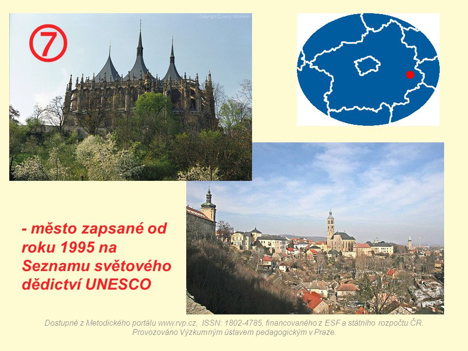  - město zapsané od roku 1995 na Seznamu světového dědictví UNESCO Dostupné z Metodického portálu www.rvp.cz, ISSN: 1802-4785, financovaného z ESF a státního rozpočtu ČR.