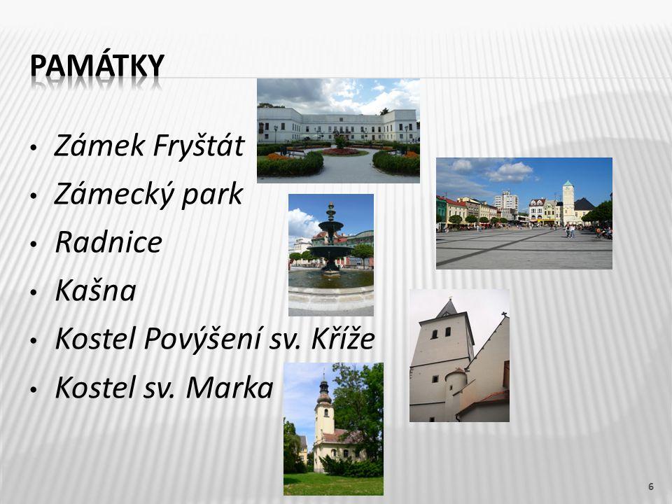 Zámek Fryštát Zámecký park Radnice Kašna Kostel Povýšení sv. Kříže Kostel sv. Marka 6