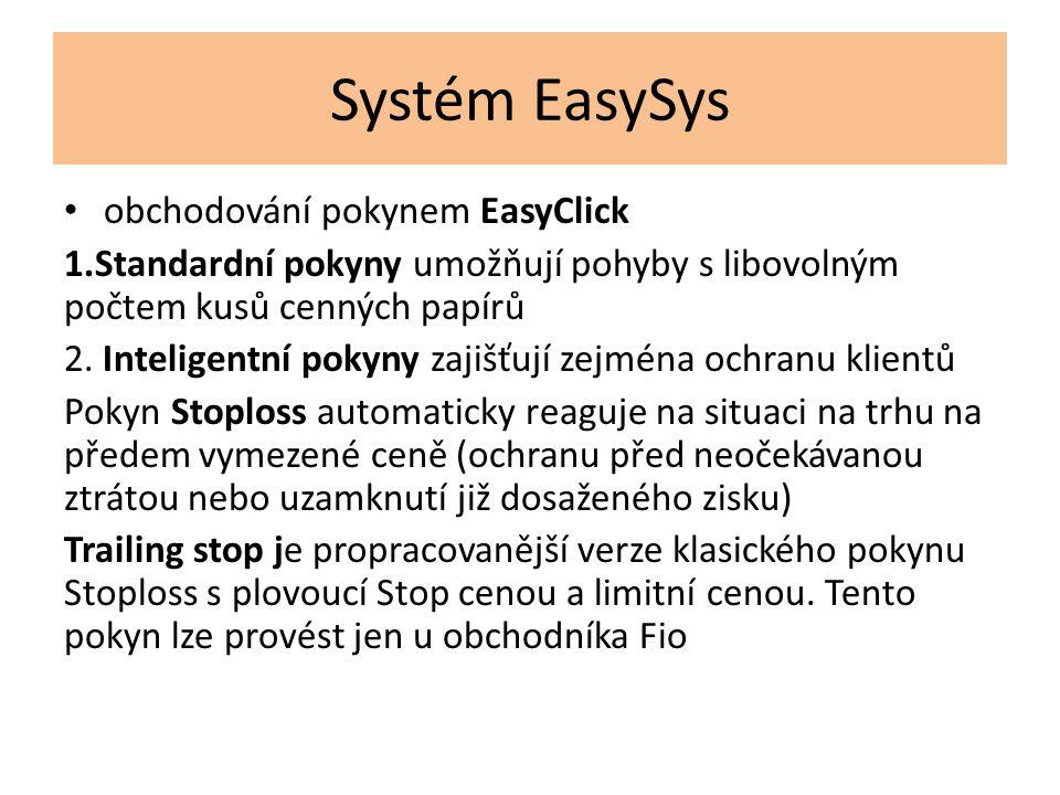 Systém EasySys obchodování pokynem EasyClick 1.Standardní pokyny umožňují pohyby s libovolným počtem kusů cenných papírů 2. Inteligentní pokyny zajišť