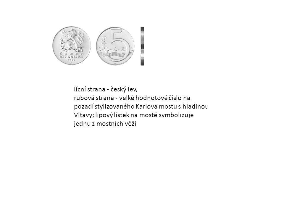 lícní strana - český lev, rubová strana - velké hodnotové číslo na pozadí stylizovaného Karlova mostu s hladinou Vltavy; lipový lístek na mostě symbolizuje jednu z mostních věží
