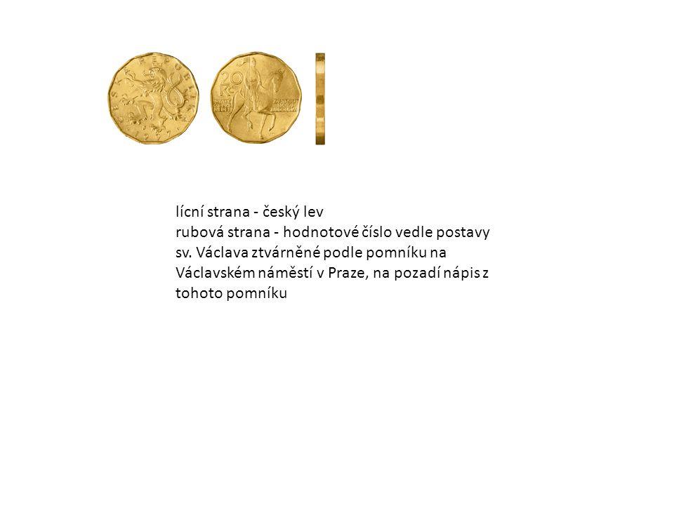 lícní strana - český lev rubová strana - hodnotové číslo vedle postavy sv.