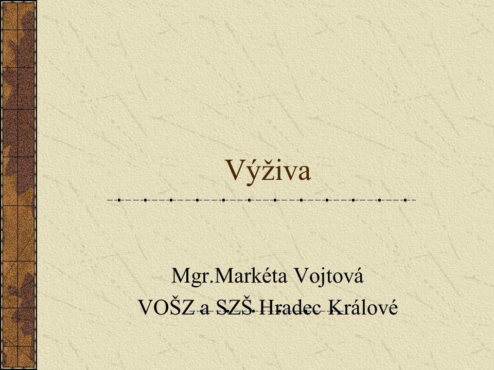 Výživa Mgr.Markéta Vojtová VOŠZ a SZŠ Hradec Králové