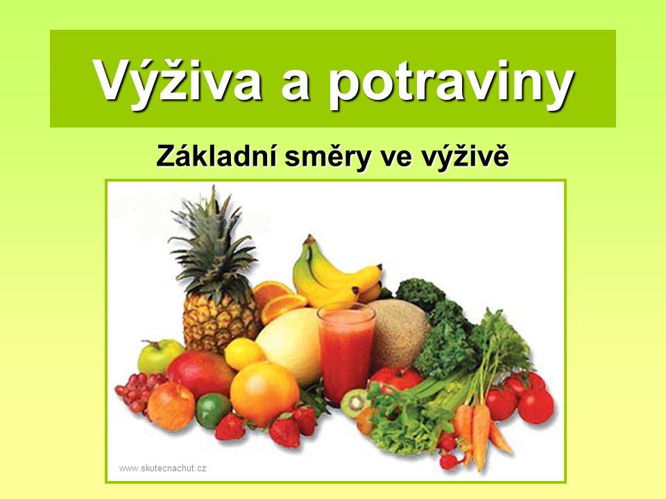 Výživa a potraviny Základní směry ve výživě www.skutecnachut.cz
