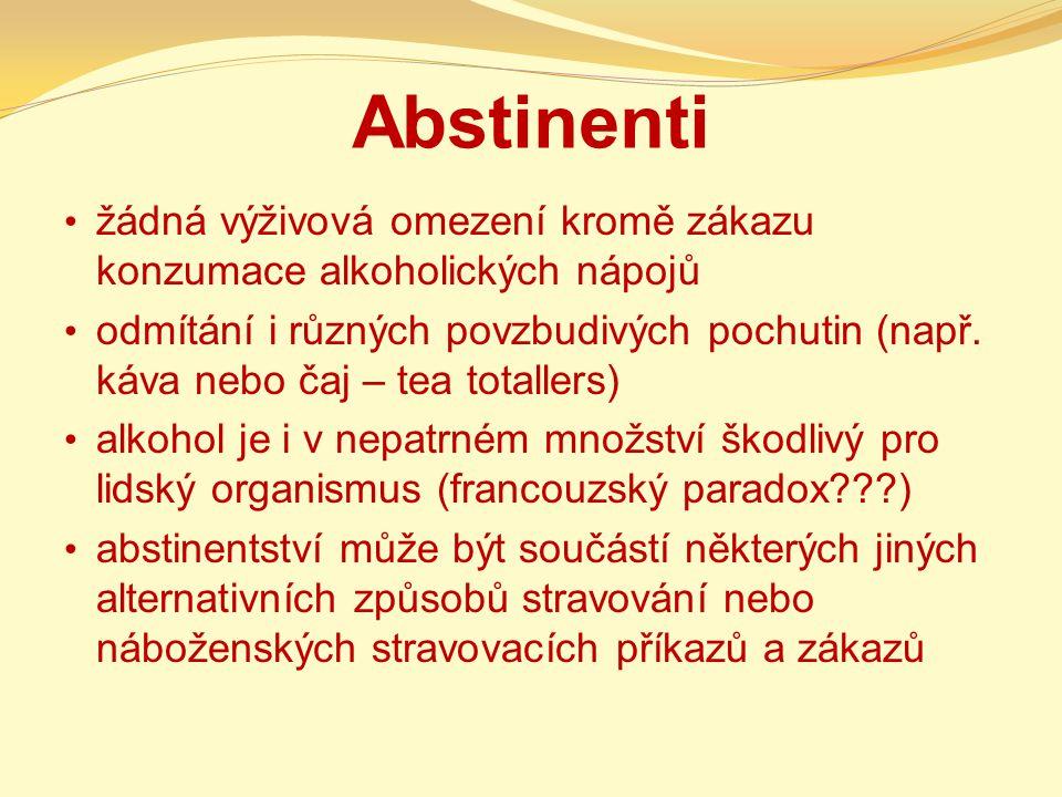 Abstinenti žádná výživová omezení kromě zákazu konzumace alkoholických nápojů odmítání i různých povzbudivých pochutin (např. káva nebo čaj – tea tota