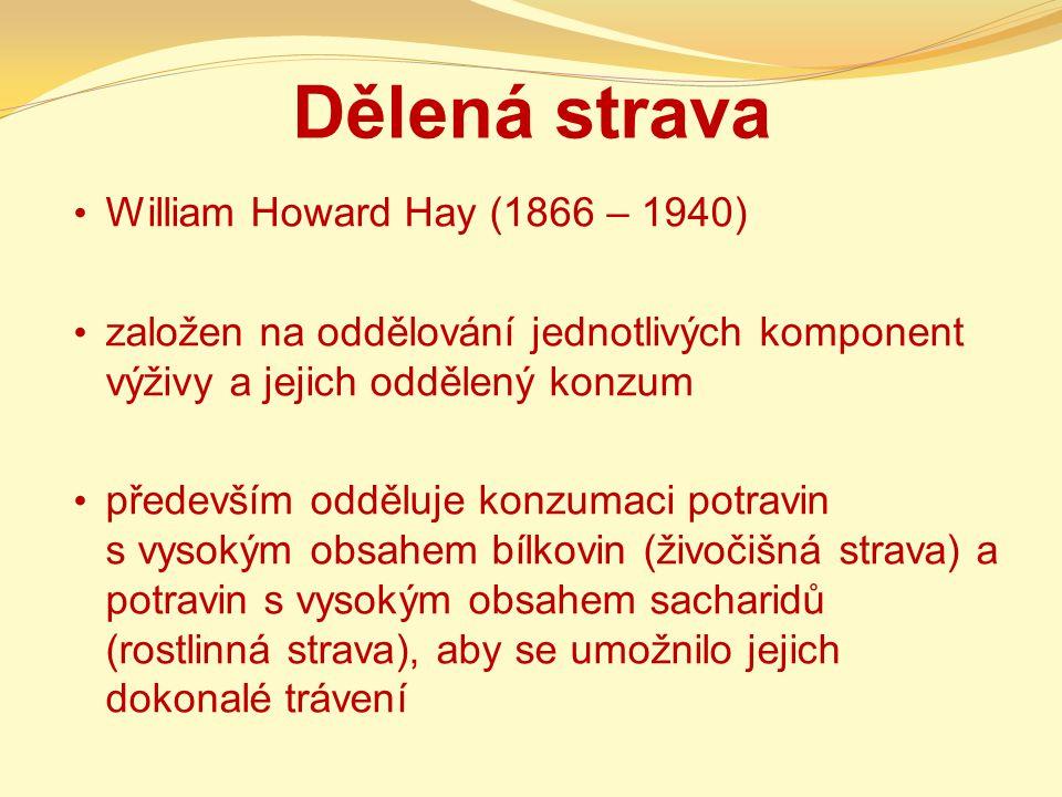 Dělená strava William Howard Hay (1866 – 1940) založen na oddělování jednotlivých komponent výživy a jejich oddělený konzum především odděluje konzuma