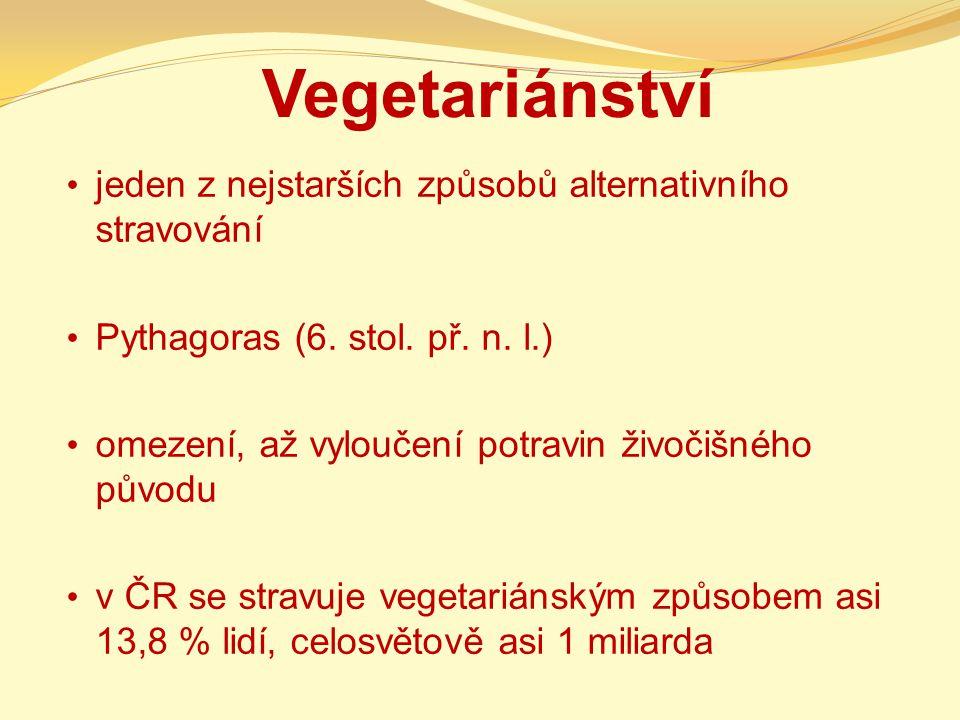 Vegetariánství jeden z nejstarších způsobů alternativního stravování Pythagoras (6. stol. př. n. l.) omezení, až vyloučení potravin živočišného původu