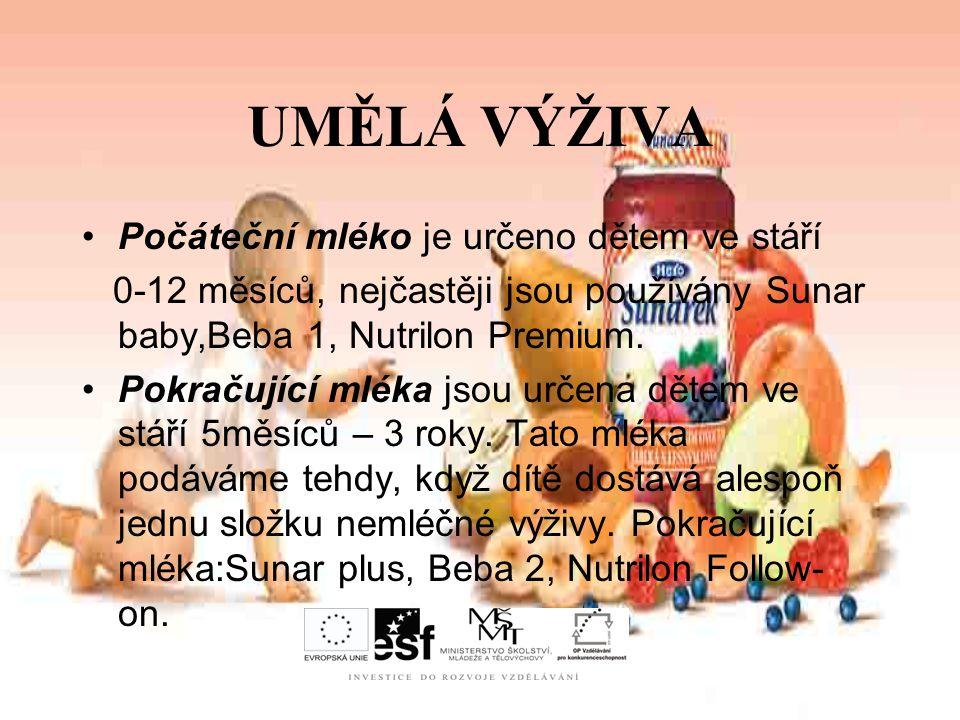 UMĚLÁ VÝŽIVA Počáteční mléko je určeno dětem ve stáří 0-12 měsíců, nejčastěji jsou používány Sunar baby,Beba 1, Nutrilon Premium.