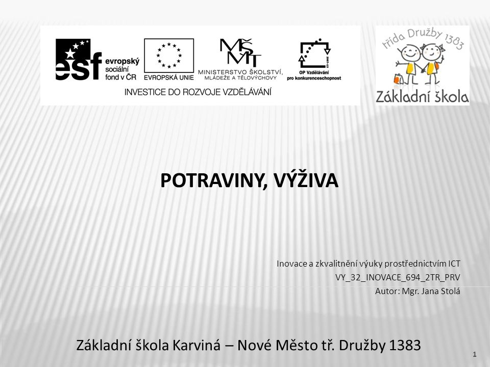 POTRAVINY, VÝŽIVA Základní škola Karviná – Nové Město tř.