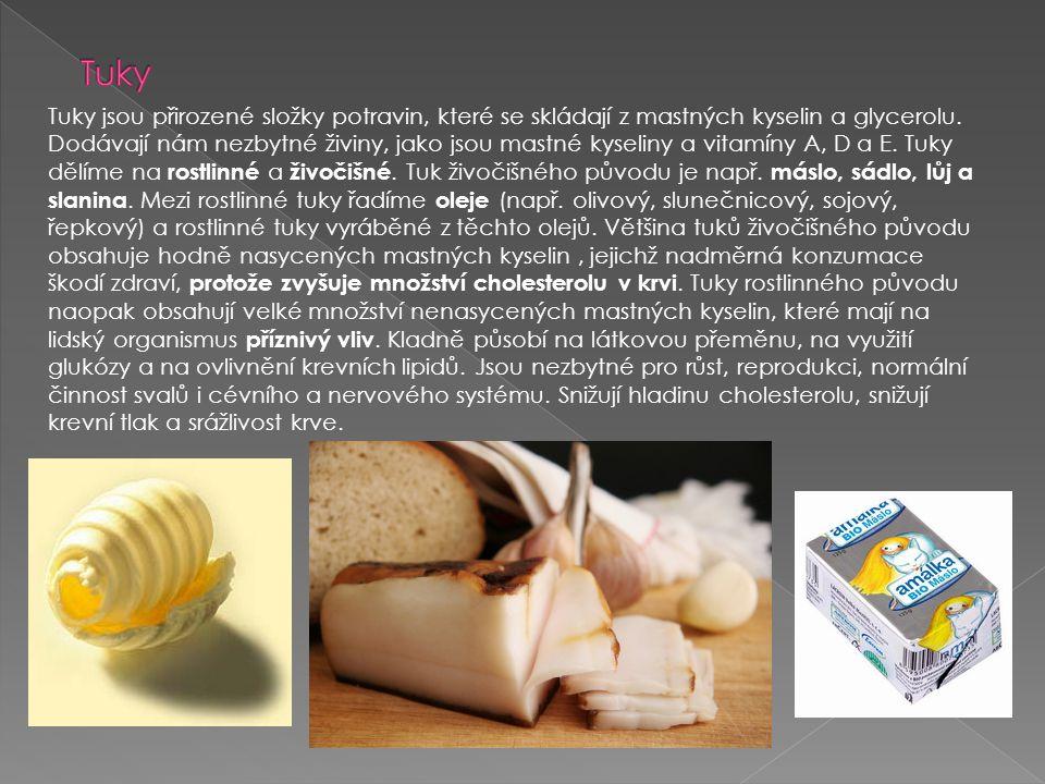 Tuky jsou přirozené složky potravin, které se skládají z mastných kyselin a glycerolu. Dodávají nám nezbytné živiny, jako jsou mastné kyseliny a vitam
