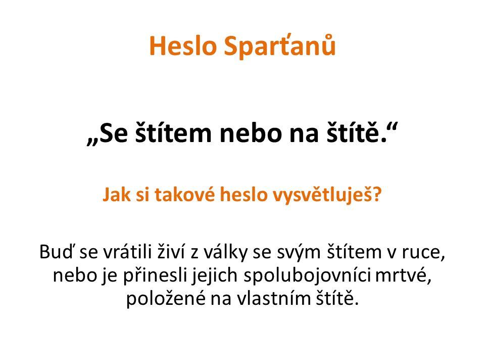 Sparta Vysvětli, co znamenají následující pojmy.sparťanská výchova .