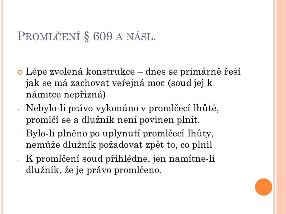 P ROMLČENÍ § 609 A NÁSL.