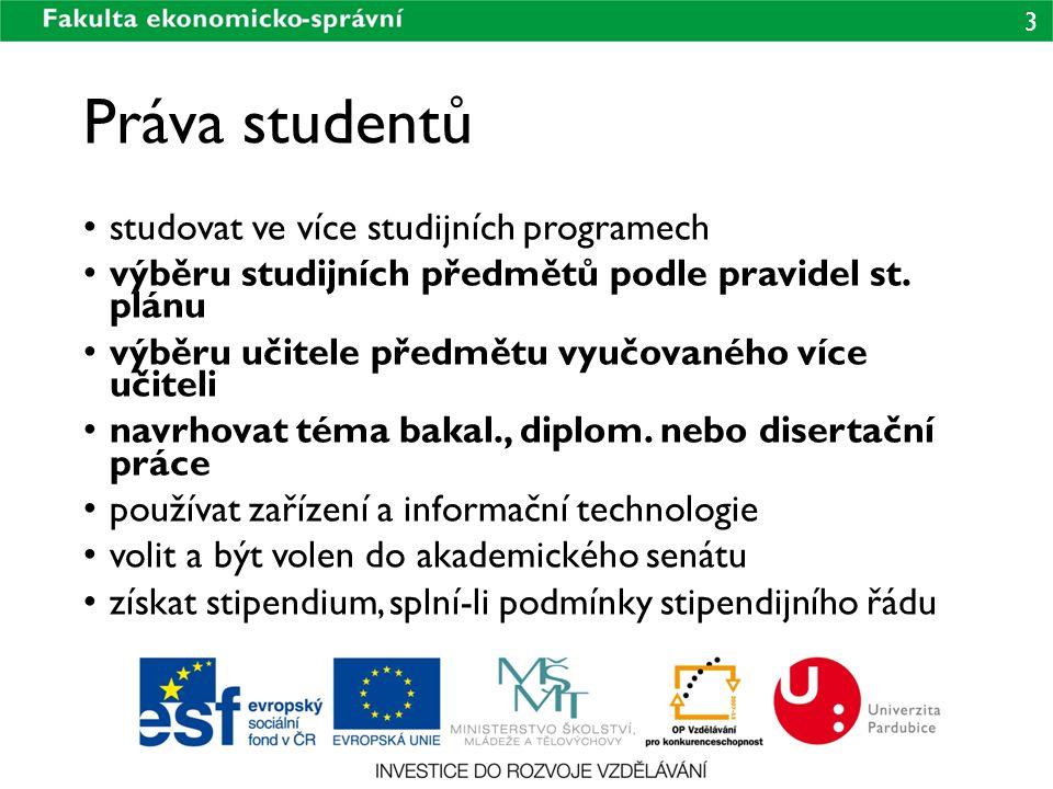 3 Práva studentů studovat ve více studijních programech výběru studijních předmětů podle pravidel st.