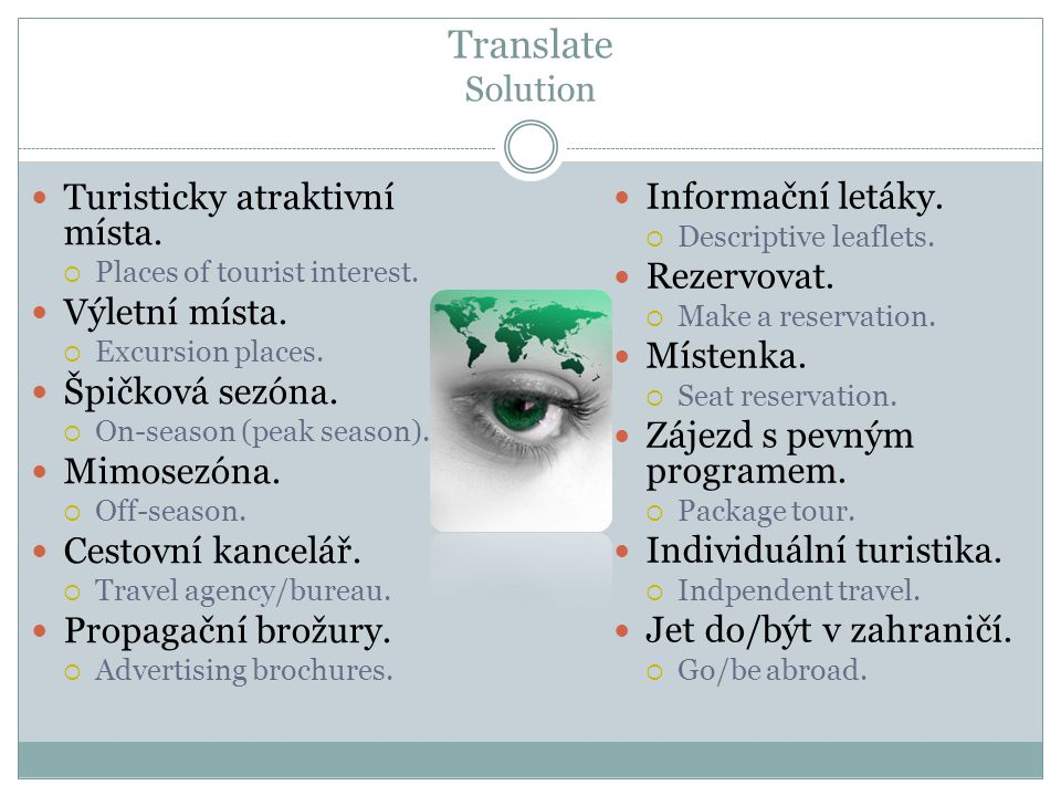 Translate Solution Turisticky atraktivní místa. Places of tourist interest.