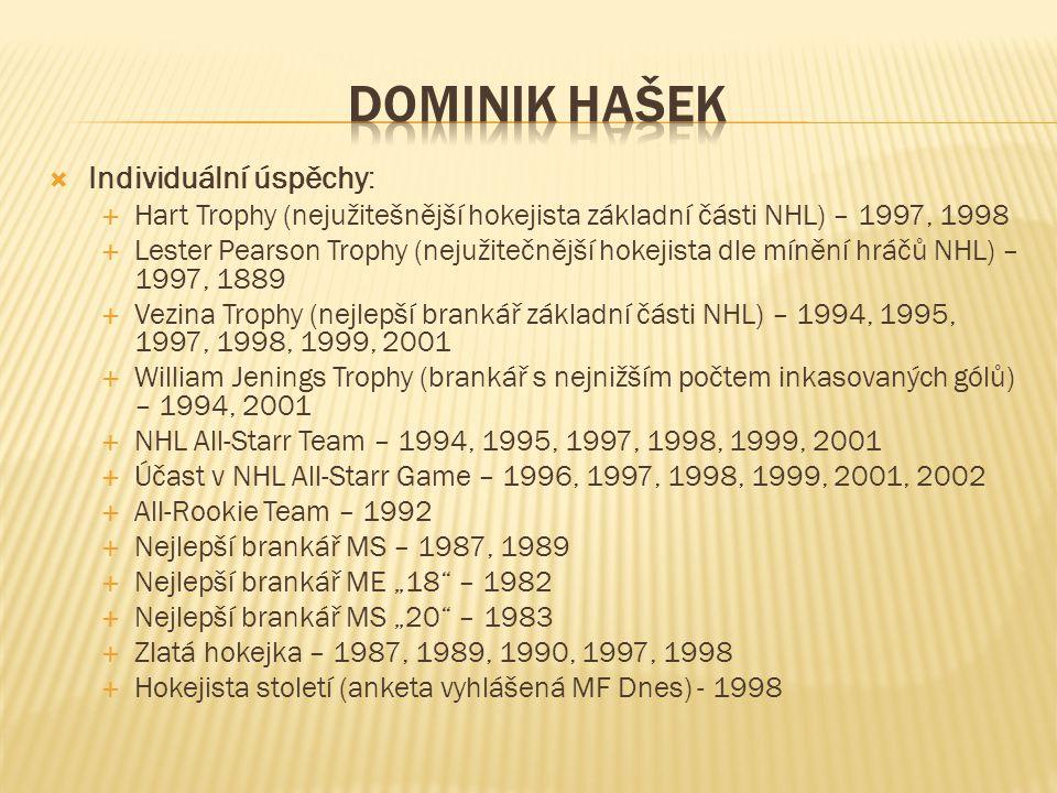  Individuální úspěchy:  Hart Trophy (nejužitešnější hokejista základní části NHL) – 1997, 1998  Lester Pearson Trophy (nejužitečnější hokejista dle