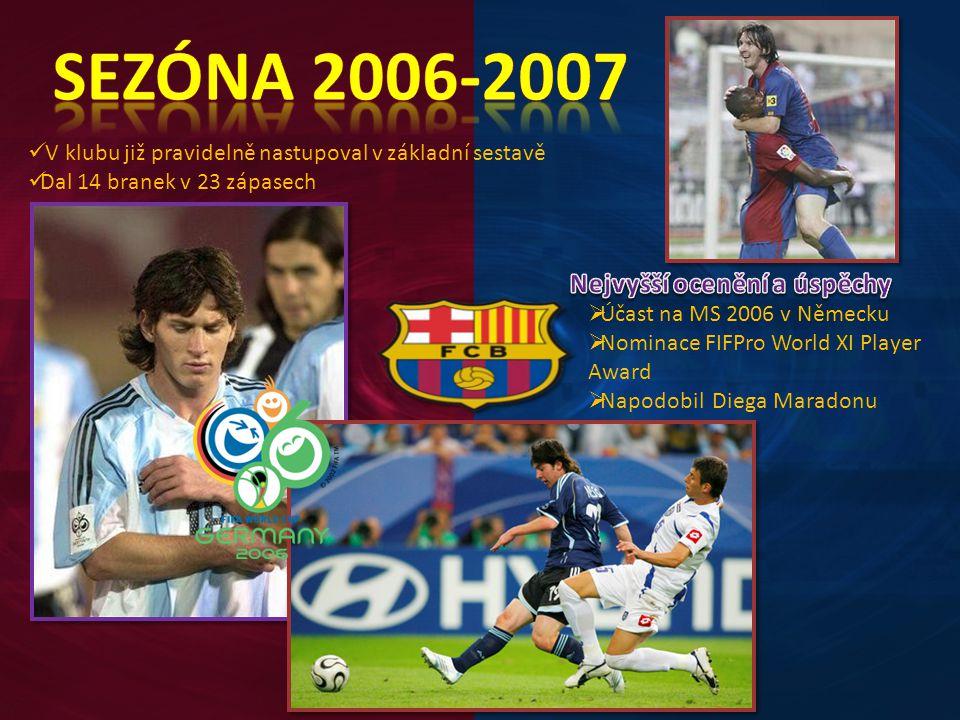 V klubu již pravidelně nastupoval v základní sestavě Dal 14 branek v 23 zápasech  Účast na MS 2006 v Německu  Nominace FIFPro World XI Player Award