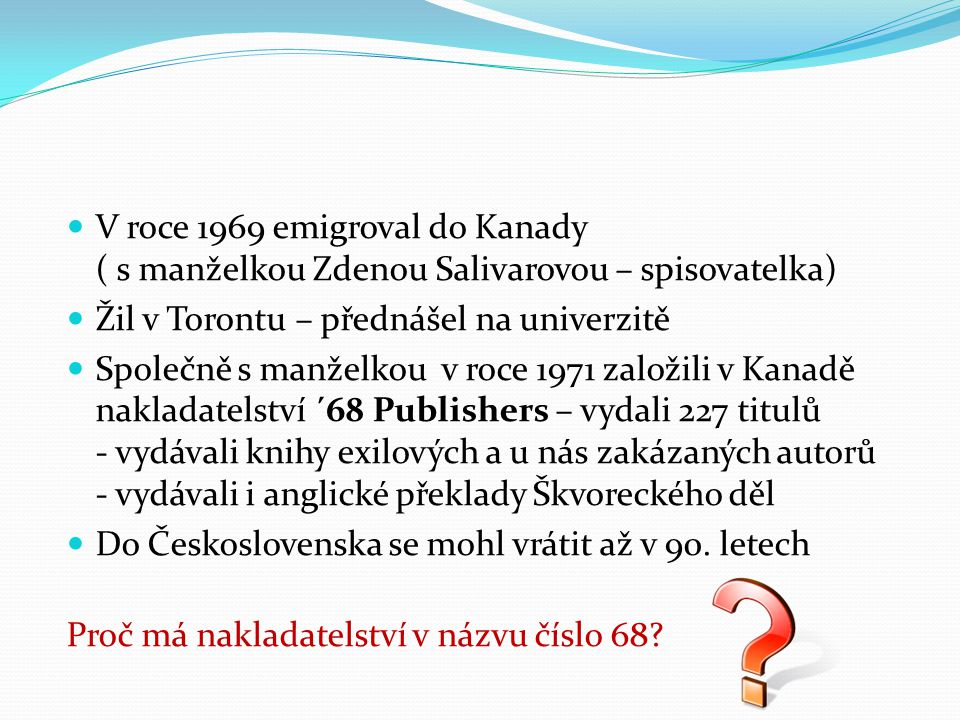 Literární cena Jeho jméno nese soukromá VŠ - Literární akademie Josefa Škvoreckého - vyučuje se zde tvůrčí psaní Uděluje Cenu Josefa Škvoreckého (od r.