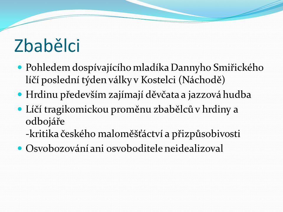 Mirákl 1972 (Toronto), 1992(Brno) Autor líčí vývoj české společnosti v letech 1948-1968 Danny Smiřický zde vystupuje jako středoškolský učitel Děj vychází ze skutečné události – čihošťský zázrak (V Čihošti se při kázání faráře Toufara pohnul kříž – lidé si to vyložili jako zázrak – Státní bezpečnost faráře obvinila z podvodu – ten zemřel na následky brutálního výslechu.