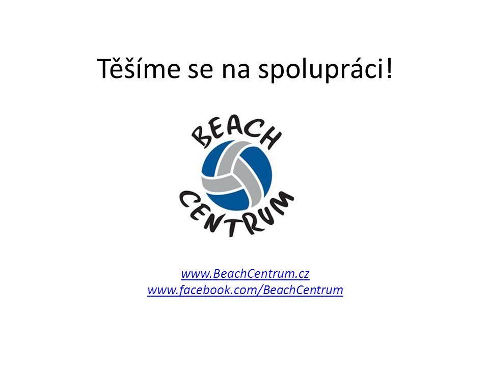 Těšíme se na spolupráci! www.BeachCentrum.cz www.facebook.com/BeachCentrum www.BeachCentrum.cz www.facebook.com/BeachCentrum