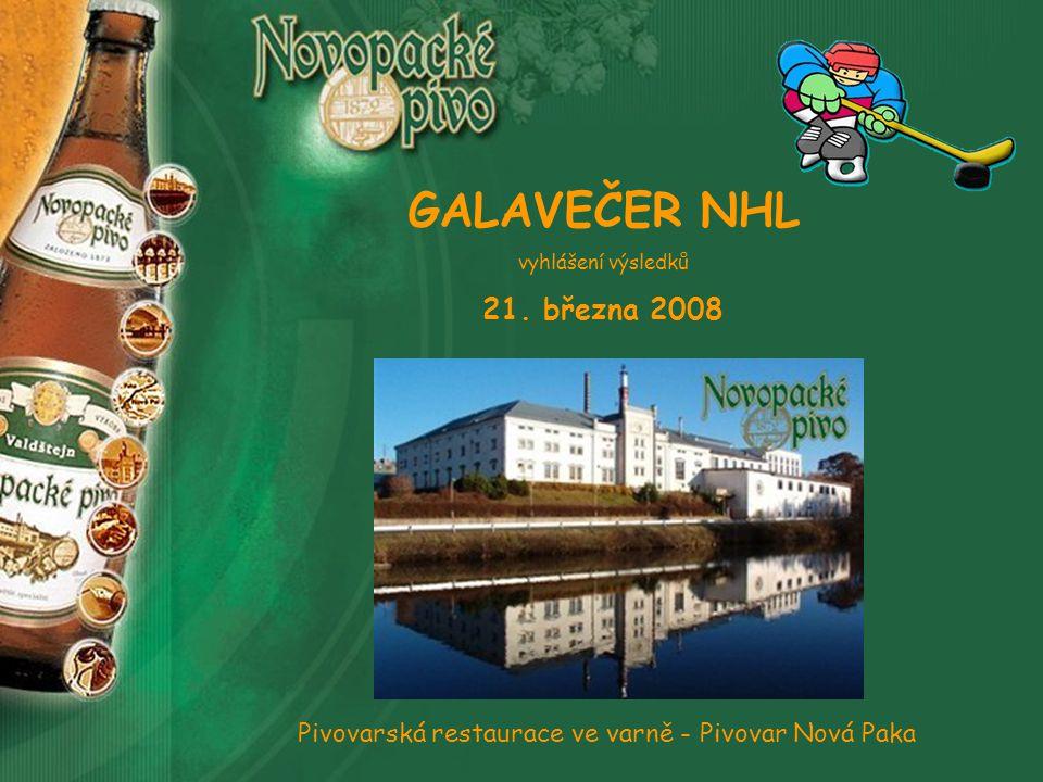 GALAVEČER NHL vyhlášení výsledků 21. března 2008 Pivovarská restaurace ve varně - Pivovar Nová Paka