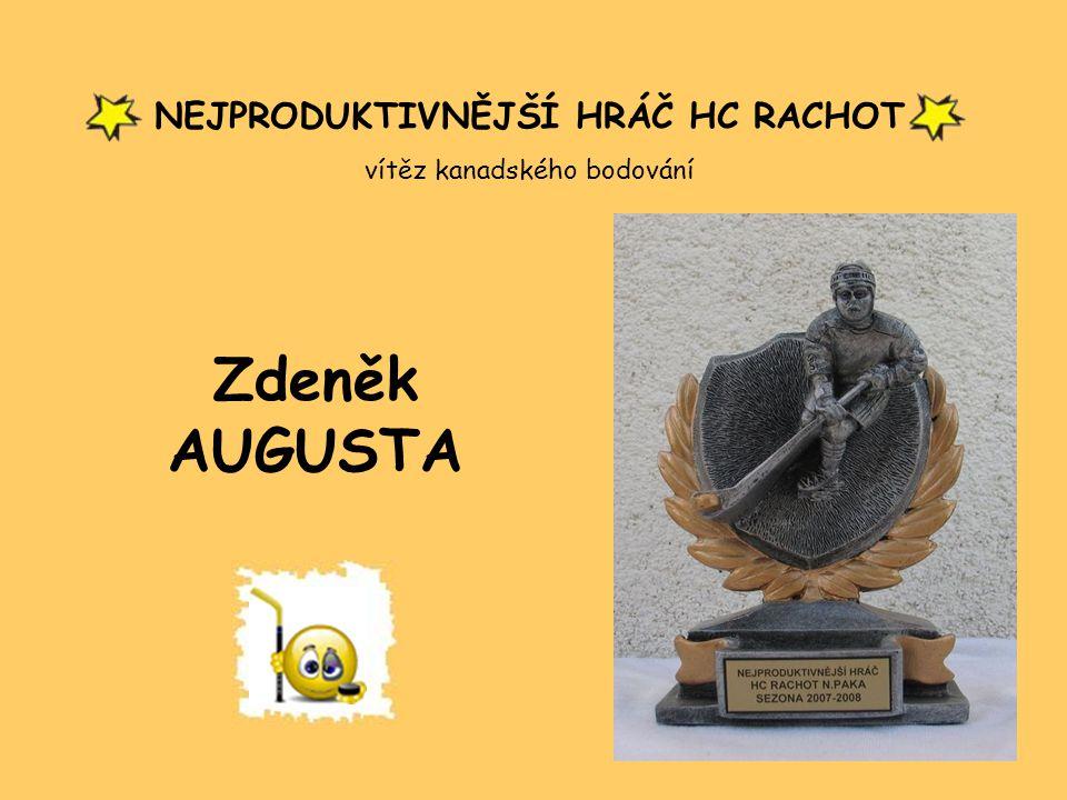 NEJPRODUKTIVNĚJŠÍ HRÁČ HC RACHOT vítěz kanadského bodování Zdeněk AUGUSTA