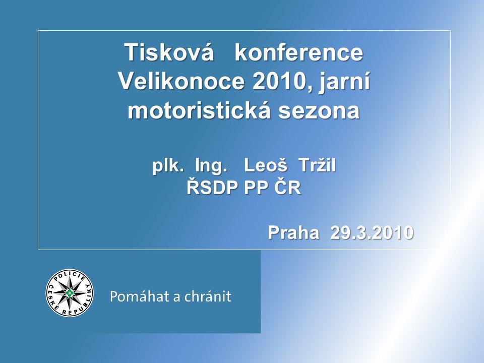 Jarní motoristická sezóna Úskalí silničního provozu : zhoršený stav pozemních komunikací po zimním období zhoršený stav vodorovného dopravního značení 12 Tisková konference Velikonoce 2010, jarní motoristická sezona plk.