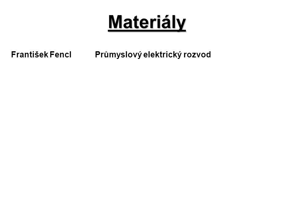 František FenclPrůmyslový elektrický rozvod Materiály
