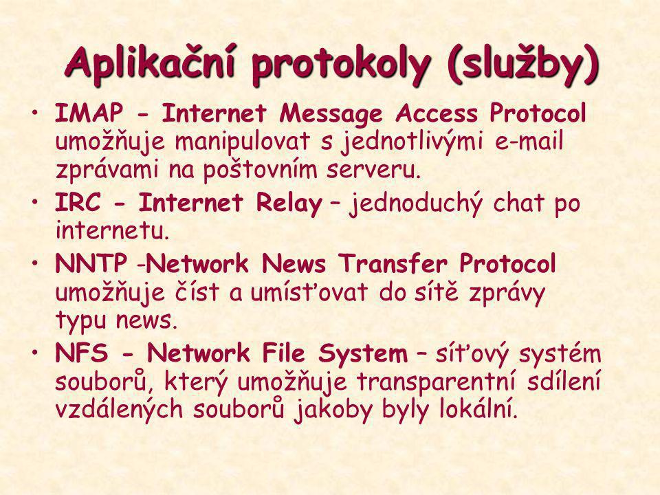 Aplikační protokoly (služby) IMAP - Internet Message Access Protocol umožňuje manipulovat s jednotlivými e-mail zprávami na poštovním serveru. IRC - I