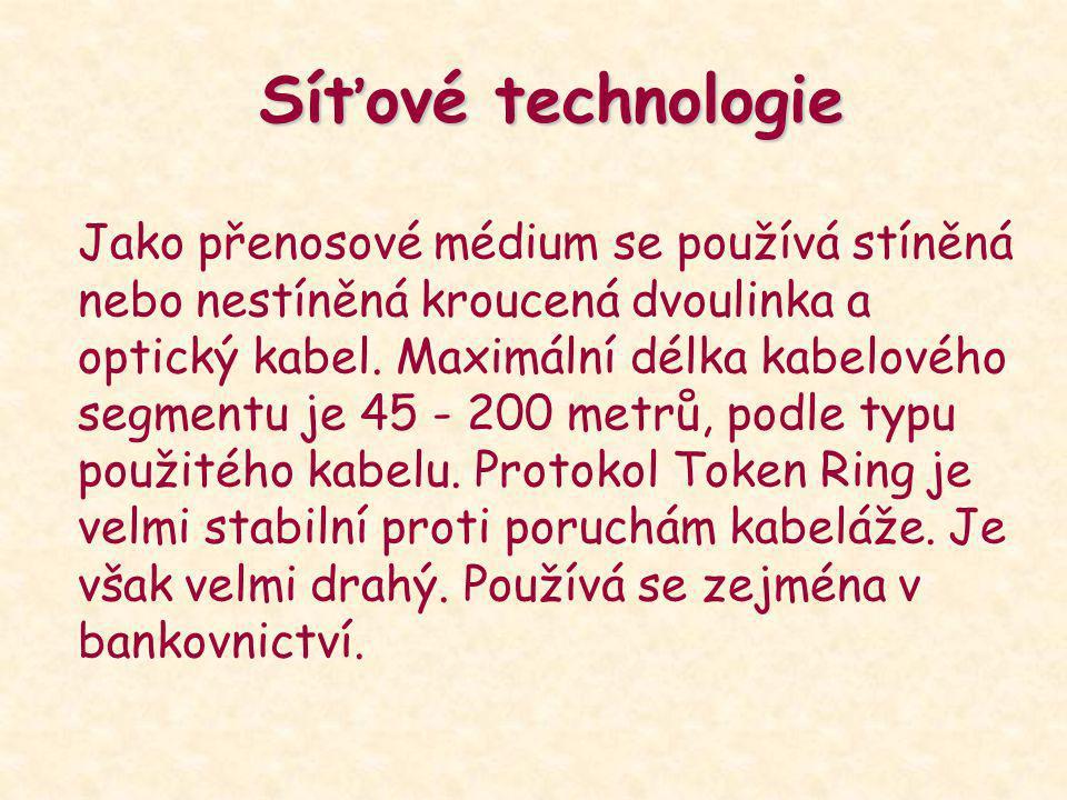 Síťové technologie Jako přenosové médium se používá stíněná nebo nestíněná kroucená dvoulinka a optický kabel. Maximální délka kabelového segmentu je
