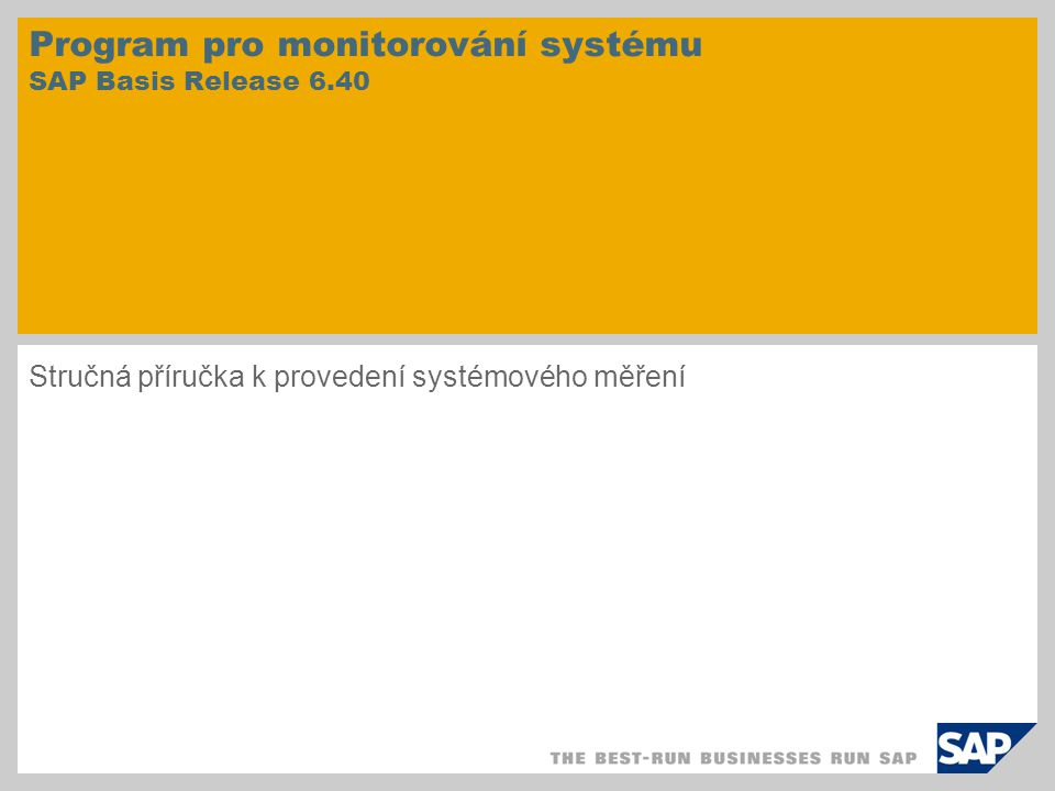Program pro monitorování systému SAP Basis Release 6.40 Stručná příručka k provedení systémového měření